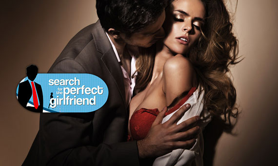 SEARCH FOR THE PERFECT GIRLFRIEND